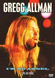 Gregg Allman: I'm No Angel- Live on Stage