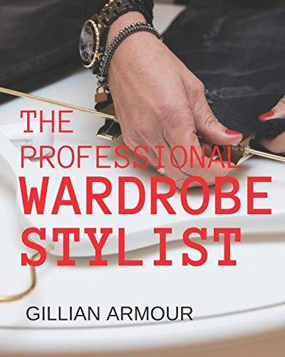 The Professional Wardrobe Stylist (Volume 1)