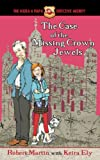 The Case of the Missing Crown Jewels (The Keira & Papa Detective Agency)