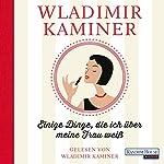 Einige Dinge, die ich über meine Frau weiß   Wladimir Kaminer