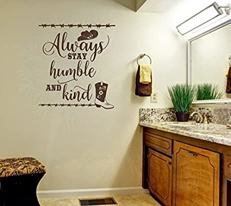 Wall Decor Plus More WDPM3891 U0026quot;Always Stay Humble And Kindu0026quot; Western  Wall Art