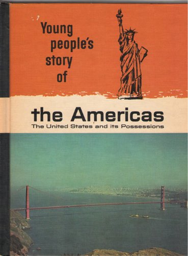 The Americas, the United States and Its Possessions (Young people's story of our heritage)