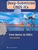 Deep-Submicron CMOS ICs : From Basics to ASICs, Veendrick, Harry, 9055761281
