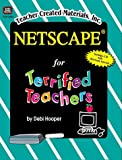 Netscape for Teachers, Debi Hooper, 1576904458
