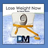 Lose Weight Now - Hypnosis Meditation