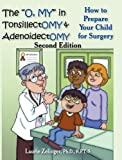 The O, My in Tonsillectomy and Adenoidectomy, Laurie Zelinger, 1615990542