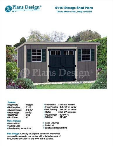 6' x 16' Deluxe Storage Shed Plans / Building Blueprints, Modern Roof Style  Design # D0616M