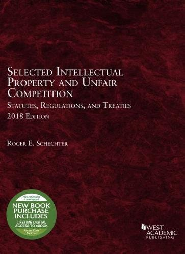 (Selected Intellectual Property and Unfair Competition Statutes, Regulations, and Treaties, 2018 (Selected Statutes))