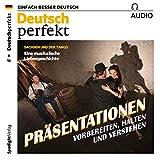 Deutsch perfekt Audio. 6/2018: Deutsch lernen Audio - Präsentationen