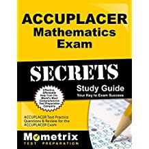 Accuplacer Mathematics Exam Secrets Workbook: Accuplacer Test Practice Questions and Review For The Accuplacer Exam