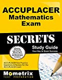 ACCUPLACER Mathematics Exam Secrets Workbook: ACCUPLACER Test Practice Questions & Review for the ACCUPLACER Exam (Mometrix Secrets Study Guides)