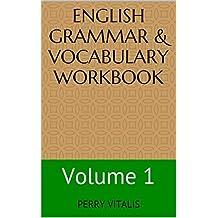 English Grammar & Vocabulary Workbook: Volume 1