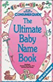 The Ultimate Baby Name Book, Consumer Guide Editors and Cleveland Kent Evans, 0452272858