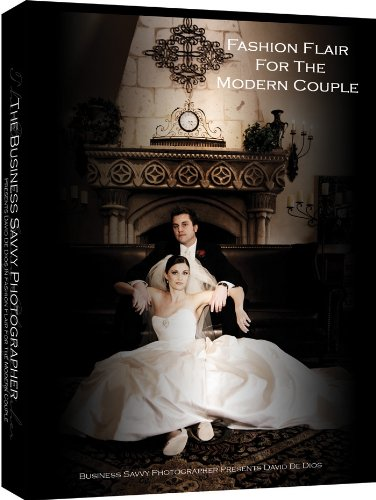 Photography Instructional Video (DVD) | Fashion Flair For The Modern Couple by David De Dios (Flair Fashion)