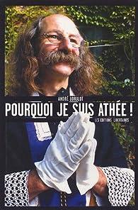 Pourquoi je suis athée ! par André Lorulot