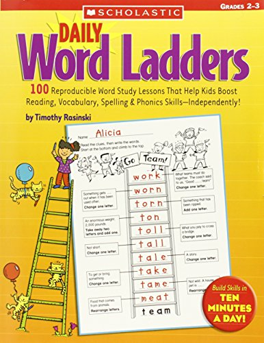 Daily Word Ladders: Grades 2–3: 100 Reproducible Word Study Lessons That Help Kids Boost Reading, Vocabulary, Spelling & Phonics Skills—Independently! (Study Word Lessons)