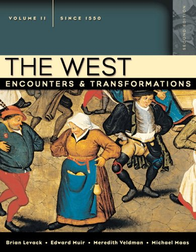 The West: Encounters & Transformations, Volume 2 (since 1550) (2nd Edition) (MyHistoryLab Series)