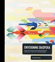 Envisioning Diaspora, Asian American Visual Arts Collectives: From Godzilla, Godzookie, to the Barnstormers