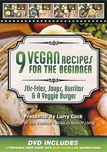 9 Vegan Recipes for the Beginner: Stir-Fries, Soups, Burritos & a Veggie Burger