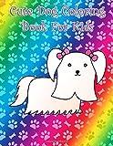 Cute Dog coloring book for kids: Big large and easy dogs coloring book for kids toddlers with Maltese Pug Schnauzer Sheepdog Chihuahua Pomeranian ... Dachshund Boston terrier Border collie