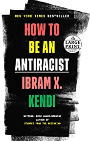 How to Be an Antiracist (Random House Large Print)