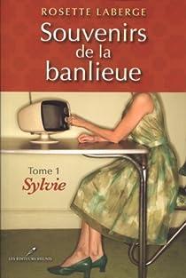 Souvenirs de la banlieue, tome 1 : Sylvie par Laberge