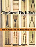 The Career Fix-It Book, Diana Pace, 1570715629