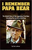 I Remember Papa Bear, Dick Lattimer, 0972132139