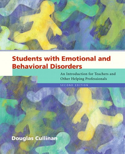Students with Emotional and Behavioral Disorders: An Introduction for Teachers and Other Helping Professionals (2nd Edit