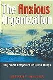 The Anxious Organization, Jeffrey Miller, 1889150339