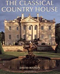 The Classical Country House: From the Archives of Country Life
