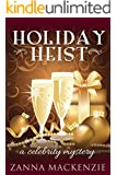 Holiday Heist: A Humorous Romantic Mystery (A Celebrity Mystery Book 2)