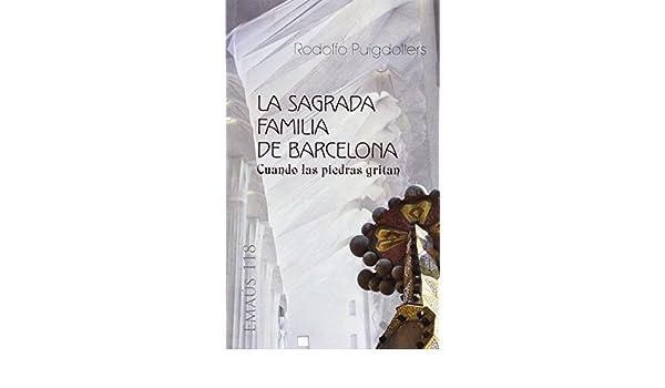 La Sagrada Familia de Barcelona. Cuando las piedras gritan EMAUS   Amazon.es  Rodolfo Puigdollers  Libros 06198ae0738