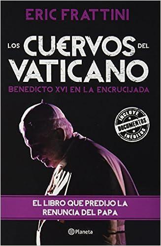 Los Cuervos Del Vaticano Spanish Edition Frattini Eric 9786070715730 Books