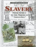 Slavery: From Africa to the Americas (History in Writing Series)