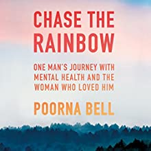 Chase the Rainbow Audiobook by Poorna Bell Narrated by Avita Jay