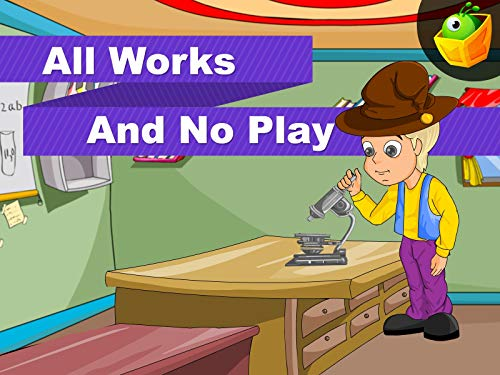 All Works and No Play