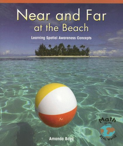 Near and Far at the Beach: Learning Spatial Awareness Concepts (Math for the Real World: Early Emergent)