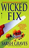 Front cover for the book Wicked Fix by Sarah Graves