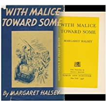 With Malice Toward Some [By] Margaret Halsey. with Illustrations by Peggy Bacon