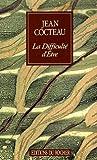 La Difficulte d'Etre, Jean Cocteau, 1583481729