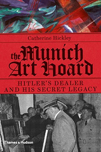 The Munich Art Hoard: Hitler's Dealer and His Secret Legacy by Catherine Hickley (2015-09-21) por Catherine Hickley