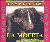 Salvajes (Wild) - La Mofeta (Skunk)