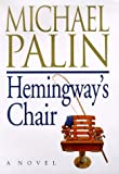 Hemingway's Chair, Michael Palin, 0312185936