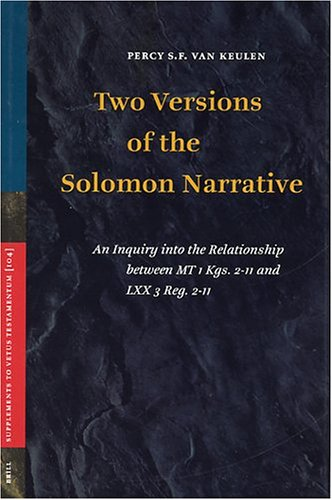 Vetus Testamentum, Supplements, Two Versions of the Solomon Narrative: An Inquiry Into the Relationship Between MT 1 Kgs