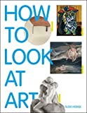 How to Look at Art, Susie Hodge, 1849762236