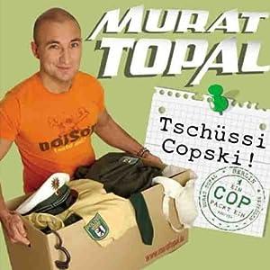 Tschüssi Copski! Ein Cop packt ein Hörbuch