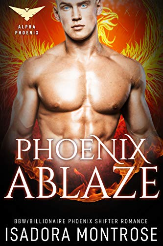 Phoenix Ablaze (Alpha Phoenix Book 2) for $<!---->