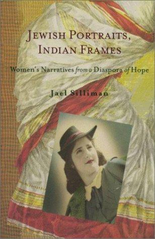 Jewish Portraits, Indian Frames: Women's Narratives from a Diaspora of Hope (HBI Series on Jewish Women)