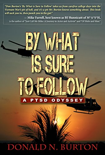 By What is Sure to Follow by [Burton, Donald N.]